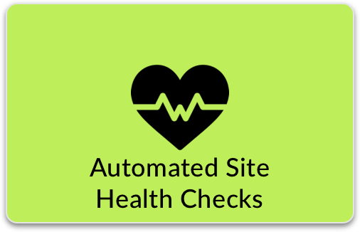 Automated Site Health Checks